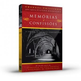 Memórias e Confissões - A Saga de um Espírito Convertido