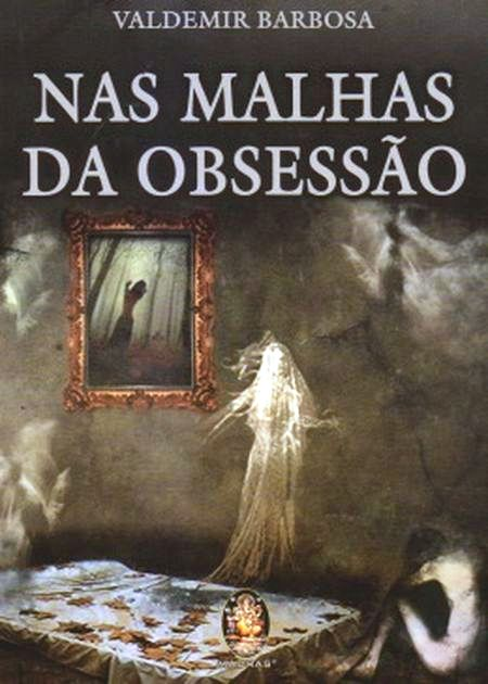 NAS MALHAS DA OBSESSAO