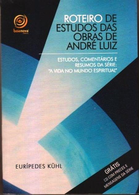 ROTEIRO DE ESTUDOS DAS OBRAS DE ANDRE LUIZ C/ CD DE PRECES