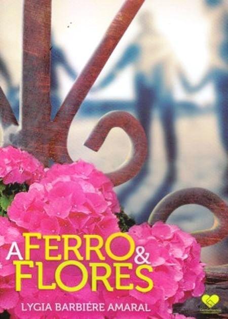 FERRO E FLORES (A) - NOVO