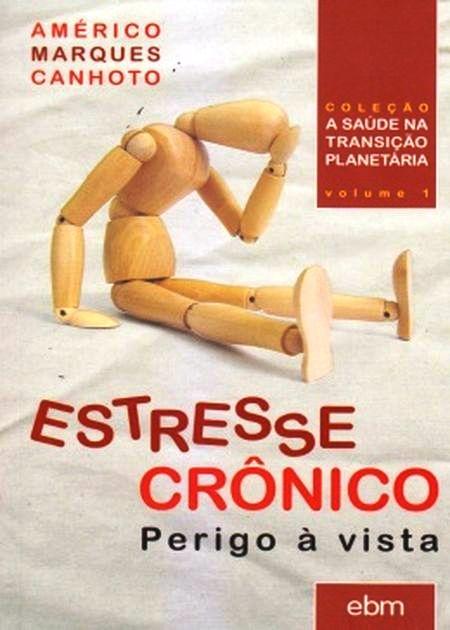 ESTRESSE CRONICO PERIGO A VISTA