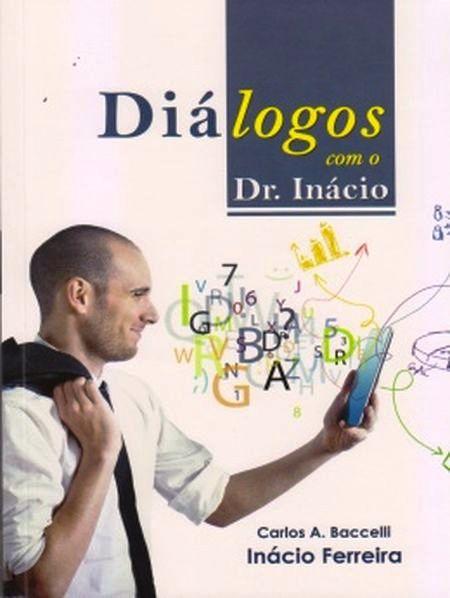 DIALOGOS COM O DR. INACIO