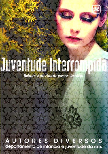 JUVENTUDE INTERROMPIDA
