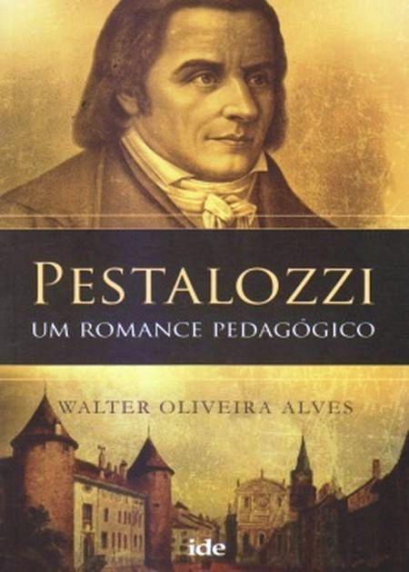 PESTALOZZI UM ROMANCE PEDAGOGICO