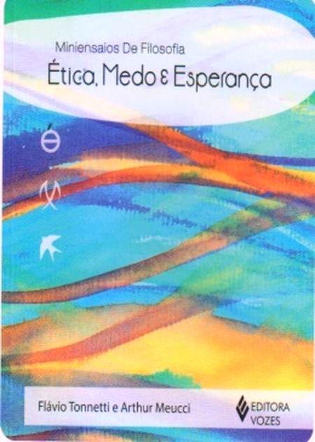 ETICA MEDOS E ESPERANCA