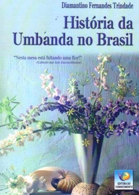 HISTORIA DA UMBANDA NO BRASIL - VOL I