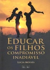 EDUCAR OS FILHOS COMPROMISSO INADIAVEL