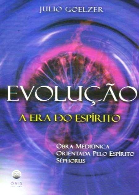 EVOLUCAO A ERA DO ESPIRITO