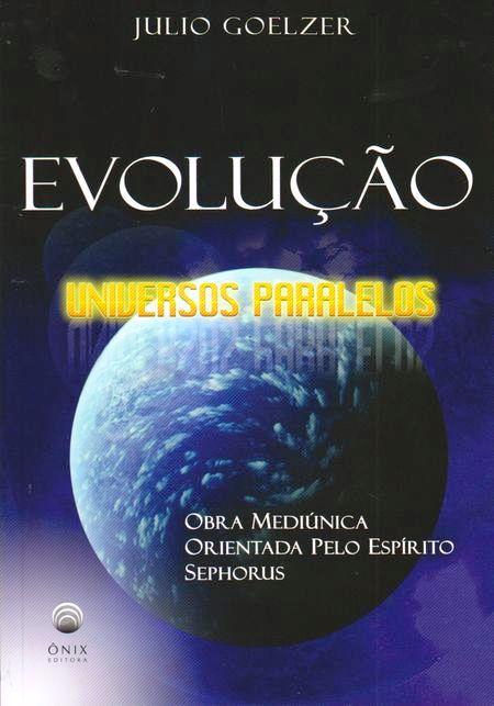 EVOLUCAO UNIVERSO PARALELOS