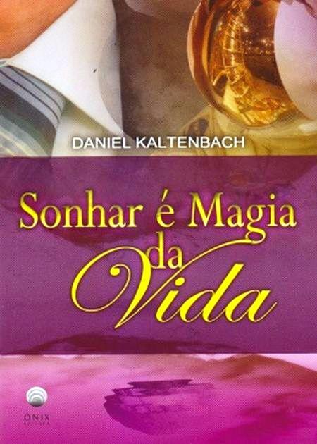 SONHAR E MAGIA DA VIDA