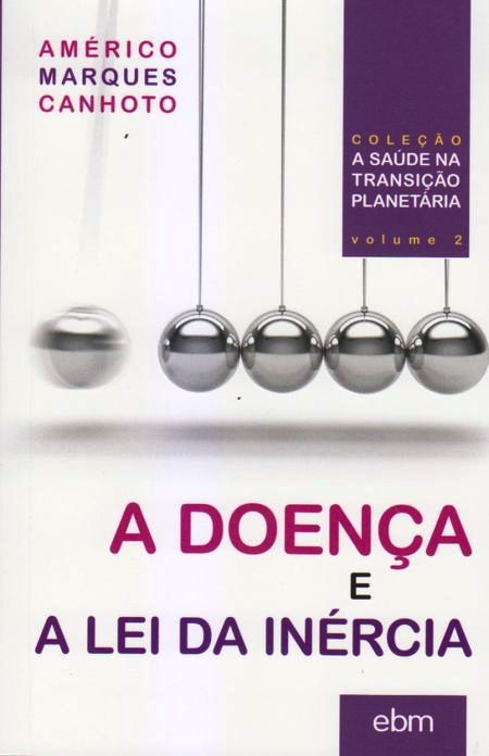DOENCA E A LEI DA INERCIA (A)