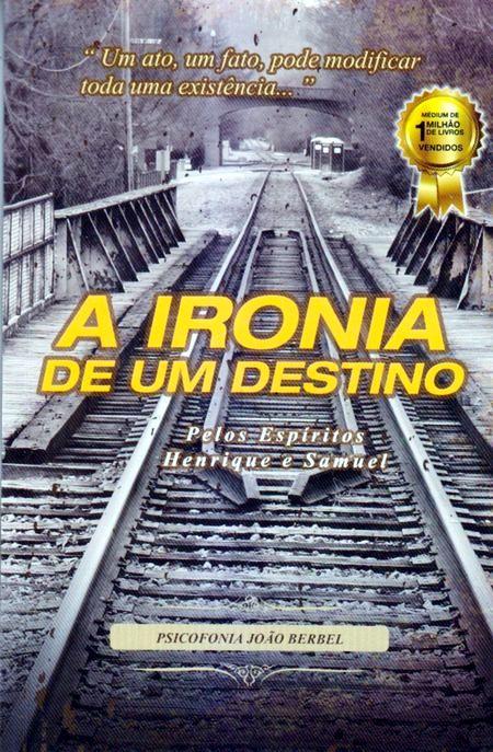 IRONIA DE UM DESTINO (A)
