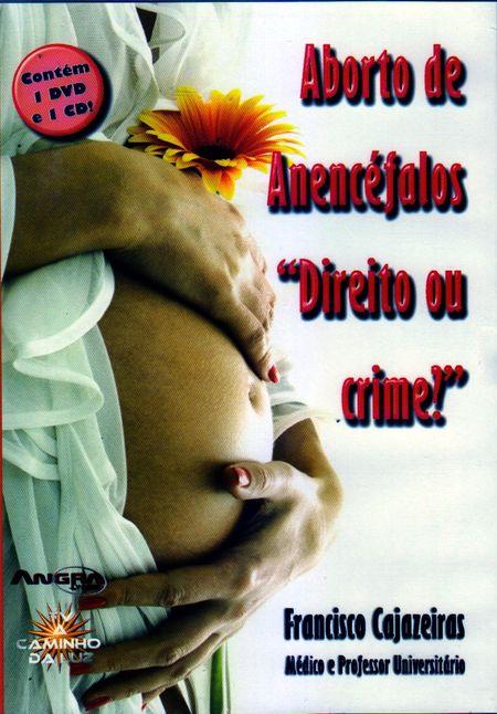 ABORTO DE ANENCEFALOS DIREITO OU DEVER - DVD