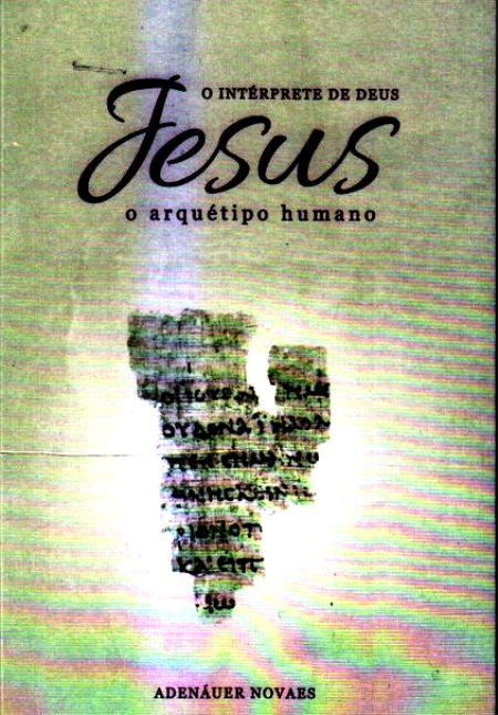 JESUS O ARQUETIPO HUMANO - VOL I