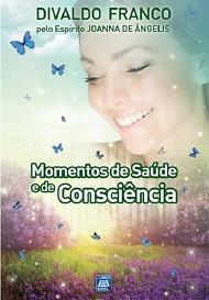 MOMENTOS DE SAUDE E DE CONSCIENCIA  - VOL IV - NOVO PROJETO