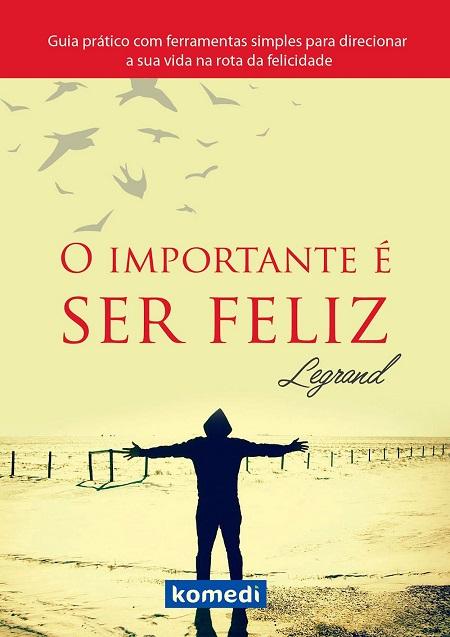 IMPORTANTE E SER FELIZ (O)