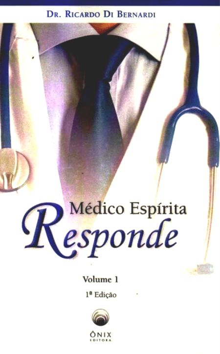 MEDICO ESPIRITA RESPONDE - VOL I