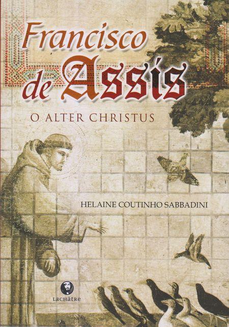FRANCISCO DE ASSIS O ALTER CHRISTUS