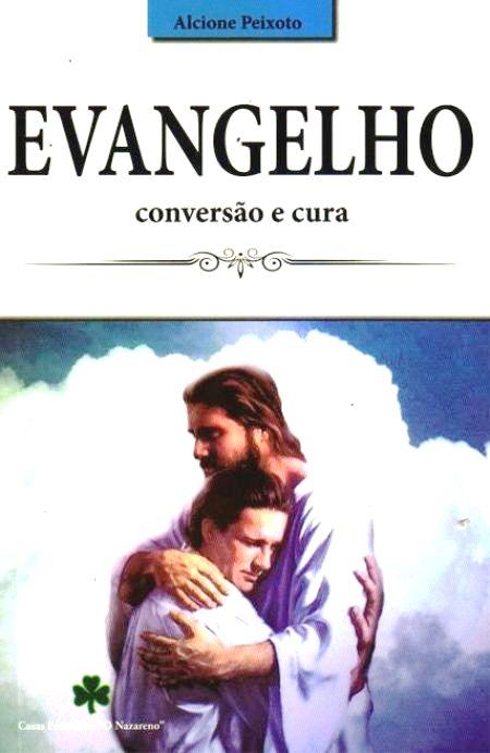 EVANGELHO CONVERSAO E CURA