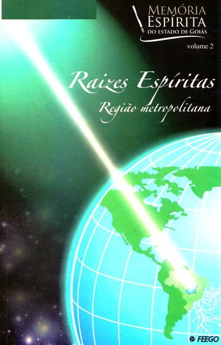 RAIZES ESPIRITAS - REGIAO METROPOLITANA - VOL II