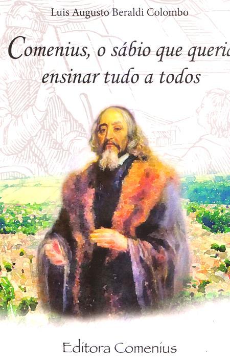 COMENIUS O SABIO QUE QUERIA ENSINAR TUDO A TODOS