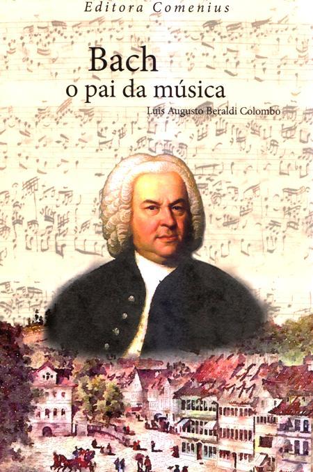 BACH O PAI DA MUSICA