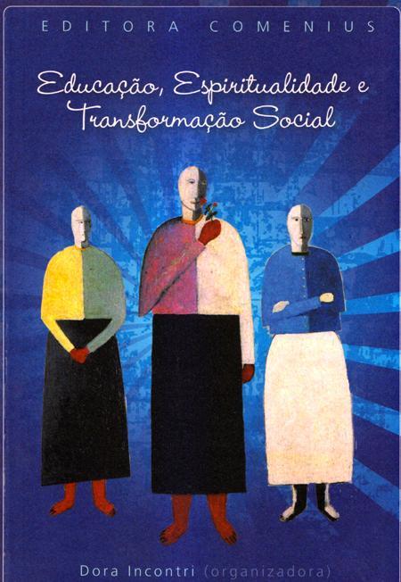 EDUCACAO ESPIRITUALIDADE E TRANSFORMACAO SOCIAL