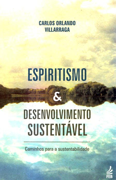 ESPIRITISMO E DESENVOLVIMENTO SUSTENTAVEL - NOVO PROJETO