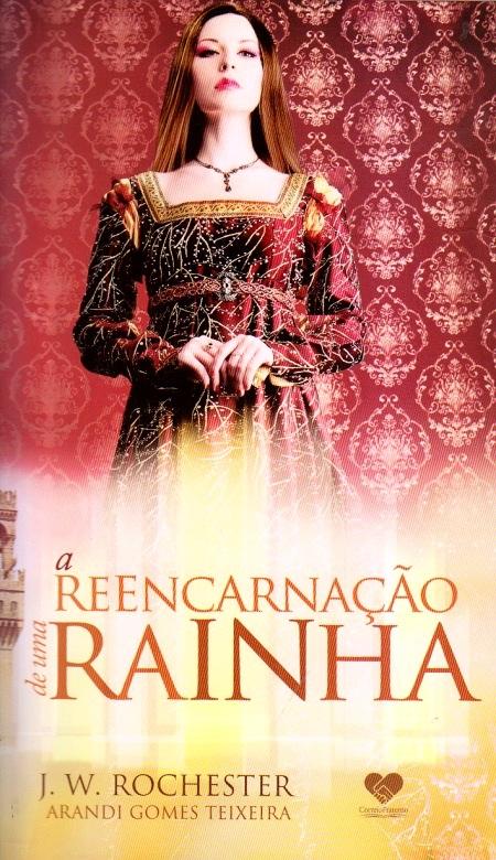 REENCARNACAO DE UMA RAINHA