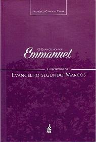 EVANGELHO POR EMMANUEL (O) - MARCOS