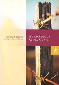 TRAGEDIA DE SANTA MARIA (A) - NOVO PROJETO