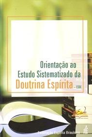 ORIENTACAO AO ESTUDO SISTEMATIZADO DA DOUTRINA ESPIRITA - ESDE