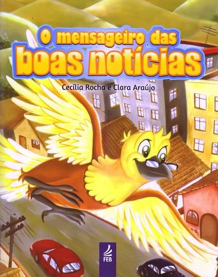 MENSAGEIRO DAS BOAS NOTICIAS (O) - INFANTIL - NOVO PROJETO
