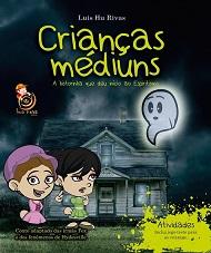 CRIANCAS MEDIUNS - INFANTIL