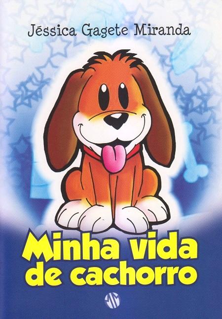 MINHA VIDA DE CACHORRO - INFANTIL