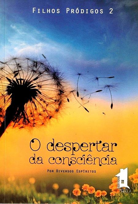 FILHOS PRÓDIGOS - VOL II - O DESPERTAR DA CONSCIÊNCIA