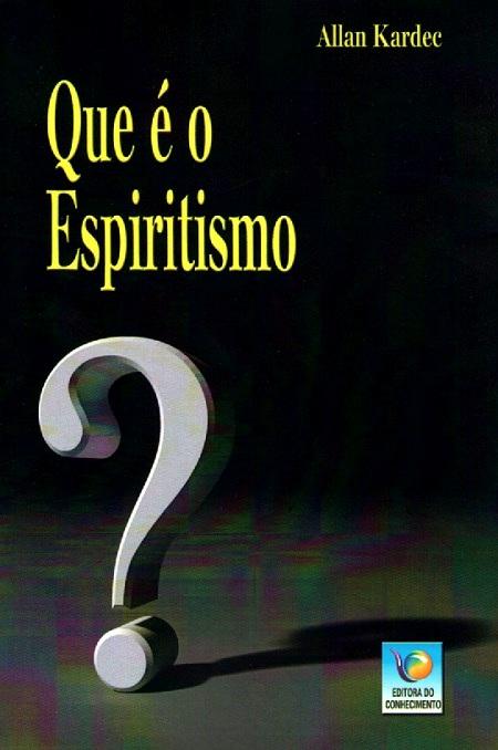 QUE E O ESPIRITISMO