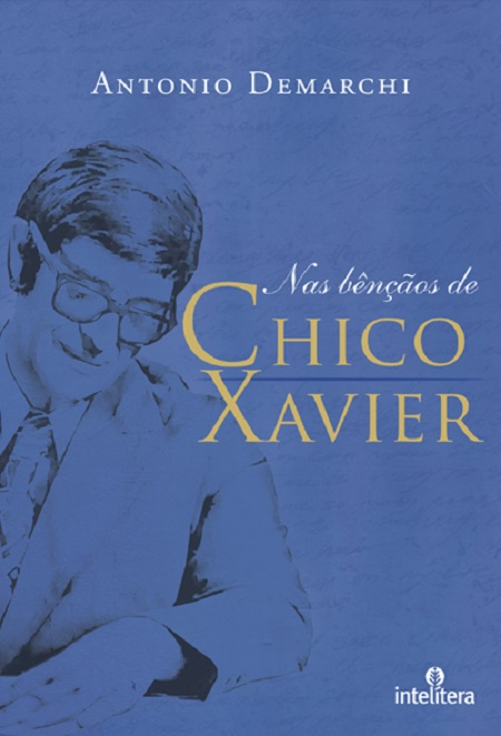 NAS BENCAOS DE CHICO XAVIER