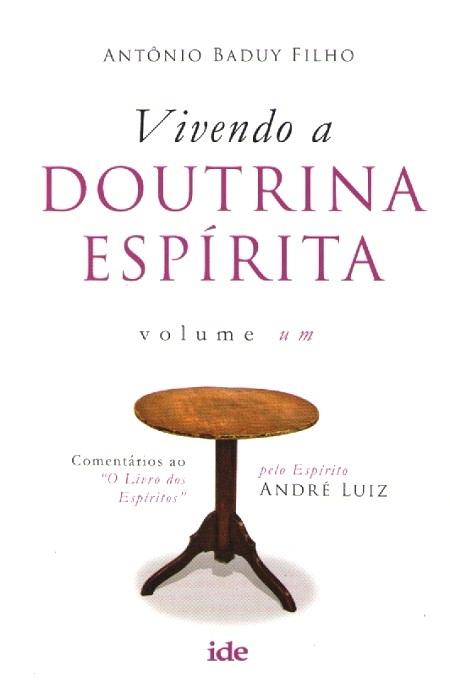 VIVENDO A DOUTRINA ESPIRITA - VOL I