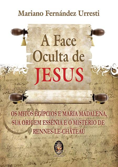 FACE OCULTA DE JESUS (A)