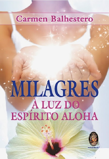 MILAGRES A LUZ DO ESPIRITO ALOHA - (MADRAS)