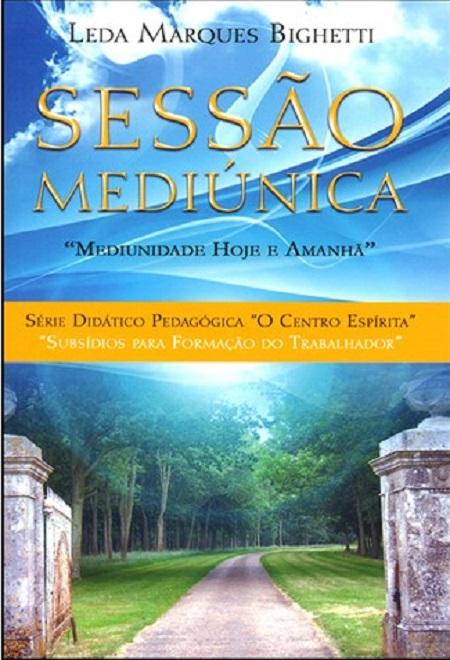 SESSAO MEDIUNICA - MEDIUNIDADE HOJE E AMANHA