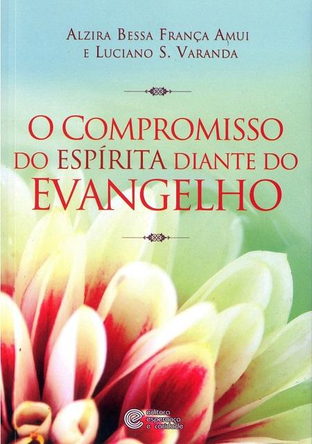 COMPROMISSO DO ESPIRITA DIANTE DO EVANGELHO (O)