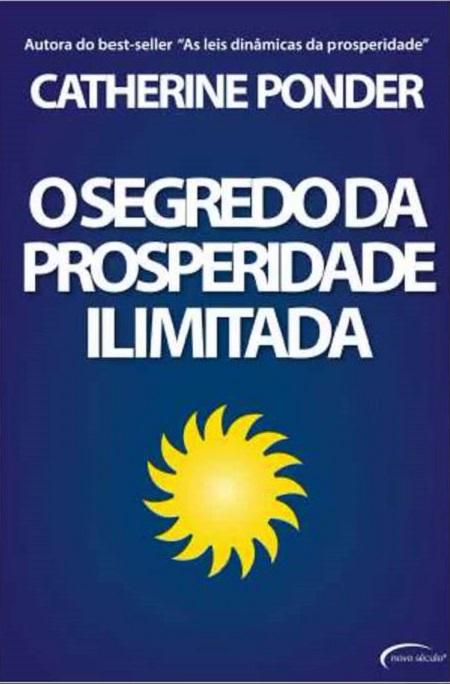 SEGREDO DA PROSPERIDADE ILIMITADA (O)