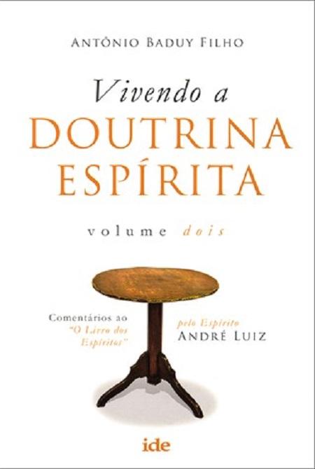 VIVENDO A DOUTRINA ESPIRITA - VOL II