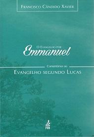 EVANGELHO POR EMMANUEL (O) - LUCAS
