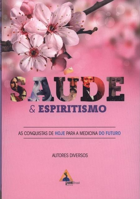 SAUDE E ESPIRITISMO - VOL II