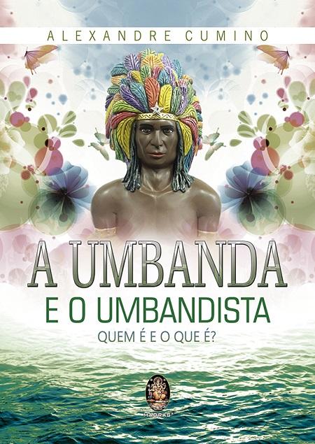 UMBANDA E O UMBANDISTA (A)