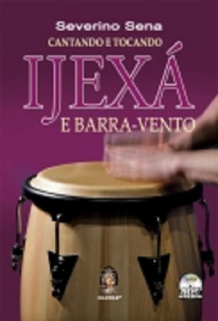 CANTANDO E TOCANDO IJEXA E BARRA VENTO - C/ CD