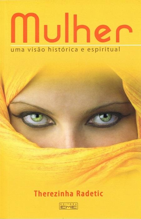 MULHER UMA VISAO HISTORICA E ESPIRITUAL